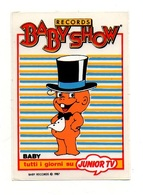 Autocollant Baby Show Baby - Records Tutti I Giorni Su Junior TV De 1987 - Format : 9.5x6.5cm - Aufkleber