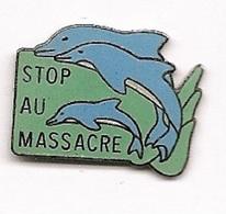 Pin's  Animaux Poissons Dauphins Stop Au Massacre - Animaux
