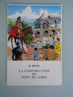 La Construction Du Pont Du Gard - Dessin De Couverture - R . Kline - History