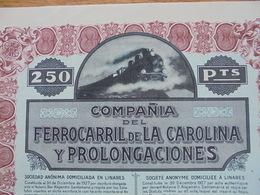 ESPAGNE - LINARES 1927 - CIE DEL FERROCARRIL DE LA CAROLINA I PROLONGACIONES - ACTION 250 Pts, SERIE B - BELLE VIGNETTE - Unclassified