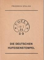 Die Deutschen Hufeisenstemepl / 1978 / Spezialkatalog F. Spalink, 187 Seiten (AO92-280) - Stempel