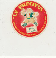 X 970 /  ETIQUETTE DE  FROMAGE    CAMEMBERT  LE PRECIEUX  FABRIQUE EN  LOIRE INFERIEURE - Cheese