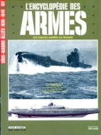 ENCYCLOPEDIE DES ARMES N° 102 Sous Marins Alliés 1939 1945 Sourcouf Saphir Narwhal HMS  , Militaria Forces Armées - Magazines & Papers