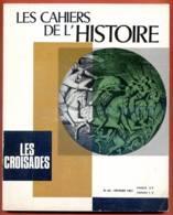 LES CAHIERS DE L HISTOIRE 1967 N° 63 Les Croisades - Histoire