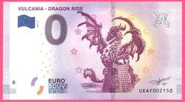 Billet Touristique - Souvenir 0 €uro - VULCANIA - DRAGON RIDE - Imprimé Par OBERTHUR FIDUCIAIRE - Essais Privés / Non-officiels