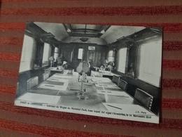 Cp Foret De Compiègne Intérieur Du  Wagon  Du Maréchal  Fich Dans Lequel Fut Signe L' Armistice  Du 11/11/1918 - Compiegne
