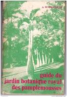 MAURICE   GUIDE DU JARDIN BOTANIQUE ROYAL DES PAMPLEMOUSSES     AUTEUR   A.W. OWADALLY - Livres, BD, Revues