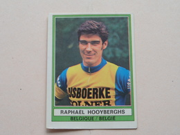 RAPHAËL HOOYBERGHS België ( SPRINT 74 ) > ( Nr. 67 > BIC ) - PANINI ! - Ciclismo