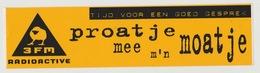 Sticker Radio/TV: SKY Radio 3FM Proatje Mee M'n Moatje - Aufkleber