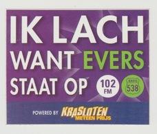 Sticker Radio/TV: Radio 538 Ik Lach Want Evers Staat Op (krasloten) - Aufkleber