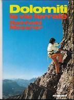ALPINISMO - DOLOMITI LE VIE FERRATE - R. MESSNER - EDIZIONE ATHESIA 1975 - PAG. 143 - USATO COME NUOVO - Deportes