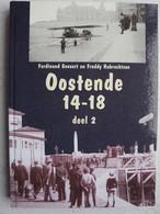 Boek OOSTENDE 1914-18 2 Oorlog Foto's Mobilisatie Duitse Bezetting Militaire Parades Bombardement Kustverdediging Haven - Guerre 1914-18