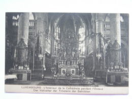 CPA LUXEMBOURG - L'intérieur De La Cathédrale Pendant L'Octave - Zonder Classificatie