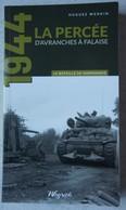 Livre BATAILLE DE NORMANDIE Percée AVRANcHES à FALAISE Cherbourg Mortain Tank Panzer Atlantikwall  1944 - Guerre 1939-45