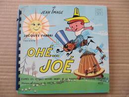 DISQUE ENFANT - JEAN IMAGE - JACQUES FABBRI Raconte OHE... JOE - O.R.T.F. - PETIT MENESTREL - Special Formats