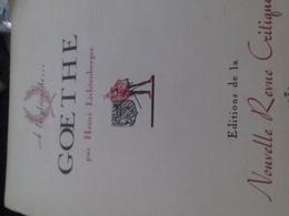à La Gloire De GOETHE HENRI LICHTENBERGER éditions De La Nouvelle Revue Critique 1939 - Libri, Riviste, Fumetti