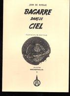 BD Bande Dessinée SF Science Fiction : BAGARRE DANS LE CIEL Jean De RIVELAC & JEAN LOUP Tirage Limité 35/250 Bédéphilia - Prime Copie