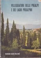 VILLEGGIATURE DELLE PREALPI E DEI LAGHI PREALPINI Touring Club Italiano TCI 1954. - Histoire, Philosophie Et Géographie
