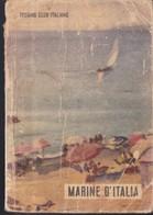 Marine D'Italia - Prima Edizione Touring Club Italiano 1951. - Histoire, Philosophie Et Géographie