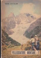 Villeggiature Montane - Touring Club Italiano - 1952 - 2 Volumi. - Histoire, Philosophie Et Géographie