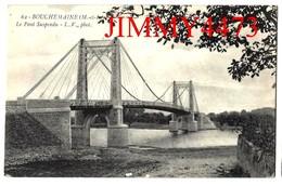 CPA - BOUCHEMAINE - Le Pont Suspendu ( Arr. De Angers 49 Maine Et Loire ) N° 62 - L. V. Phot. - Recto-Verso - Andere Gemeenten