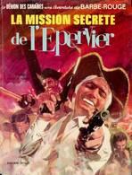 Barbe-rouge   La Mission Secrète De L'Epervier EO - Barbe-Rouge