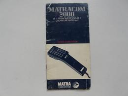 VIEUX PAPIERS - NOTICE D'UTILISATION : MATRACOM 2000 - Téléphone De Voiture - Old Paper