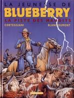 La Jeunesse De Blueberry La Piste Des Maudits   Eo - Blueberry