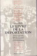Le Livre De La Déportation - Marcel Ruby - Editions Robert Laffont 1980 - Complet Avec Sa Carte Des Signes Distinctifs - History