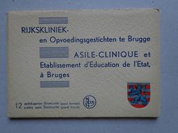 Bruges Brugge  Asile Clinique Rijkskliniek Opvoedingsgestichten Carnet  De 12-1 Cartes Ed Nels Thill - Brugge