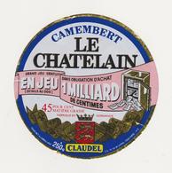 ETIQUETTE  DE CAMEMBERT CLAUDEL LE CHATELAIN FAB. PAR DUPONT ISIGNY 14 B - Quesos
