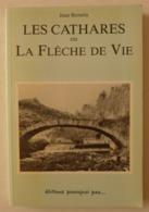 Jean Broutin - Les Cathares Ou La Flèche De Vie  /  éd. Pourquoi Pas - 1988 - Histoire