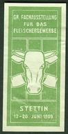"""STETTIN = Szczecin 1909 """" Fachausstellung Fleischergewerbe """" Vignette Cinderella Reklamemarke - Vignetten (Erinnophilie)"""