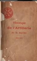 HISTORIQUE DE L ARTILLERIE DE LA MARINE  1682 1889 - French