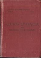 LIGURIA, TOSCANA SETTENTRIONALE EMILIA. VOL I BERTARELLI L. V. TOURING 1916. - Histoire, Philosophie Et Géographie