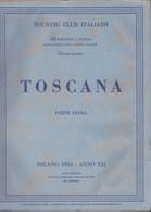 Touring Club Italiano - CTI - Attraverso L'italia - Toscana - 2 Volumi. - Histoire, Philosophie Et Géographie