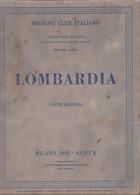 Touring Club Italiano - CTI - Attraverso L'italia - Lombardia Parte Seconda. - Histoire, Philosophie Et Géographie