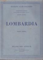 Touring Club Italiano - CTI - Attraverso L'italia - Lombardia Parte Prima. - Histoire, Philosophie Et Géographie