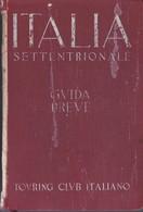 Italia Settentrionale Guida Breve TCI 1937.+2 - Histoire, Philosophie Et Géographie