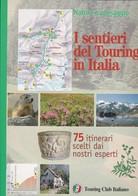 I Sentieri Del Touring In Italia TCI 1998.+2 - Histoire, Philosophie Et Géographie