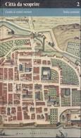 CITTA' DA SCOPRIRE - GUIDA AI CENTRI MINORI VOL. 2 - ITALIA CENTRALE - TCI. - Histoire, Philosophie Et Géographie