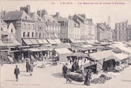 CALAIS           LE MARCHE DE LA PLACE D ARMES - Calais