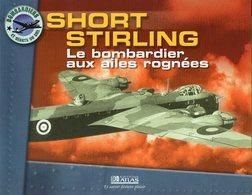 SHORT STIRLING Le Bombardier Aux Ailes Rognées - Flugzeuge