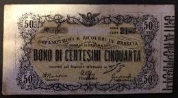 50 Cent Orfanotrofi E Ricoveri In Brescia 1868 Biglietto Fiduciario R3 RRR  LOTTO 2099 - Italien
