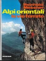 ALPINISMO - ALPI ORIENTALE LE VIE FERRATE - R. MESSNER -EDIZIONE ATHESIA 1982 - PAG. 158 - USATO COME NUOVO - Deportes