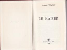Lawrence Wilson - Le Kaiser - Presses De La Cité 1964 - History