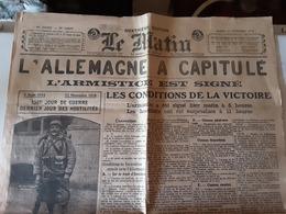 """Journal De 4 Pages Le Matin """"L'Allemagne A Capitulé """" Du 12 Novembre 1918 - 1914-18"""