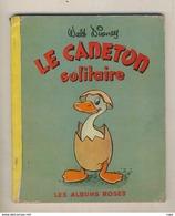 Les Albums Roses Walt Disney LE CANETON SOLITAIRE De 1952 - Disney
