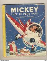 Les Albums Roses Walt Disney MICKEY CHEZ LE PERE NOEL De 1957 - Disney