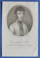 Stampa D'epoca - Francesco IV D'Asburgo-Este - Duca Di Modena - Secolo XIX - Estampes & Gravures